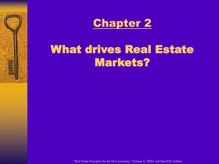 Chapter 2 what drives real estate markets