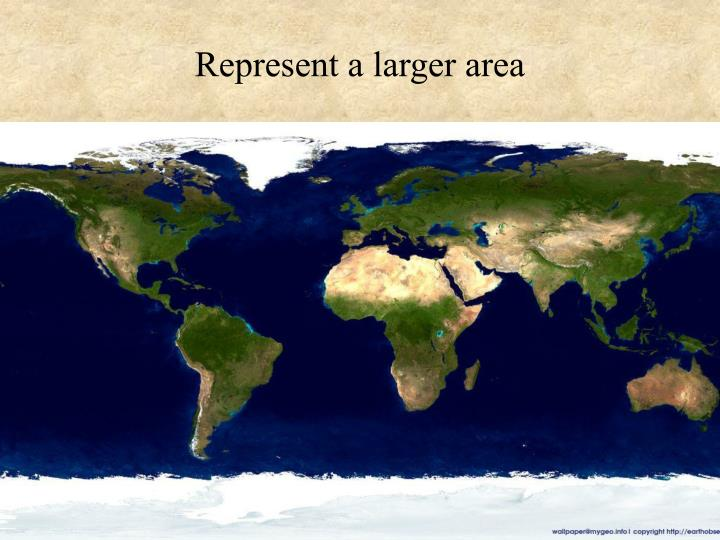 Represent a larger area