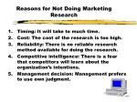 reasons for not doing marketing research