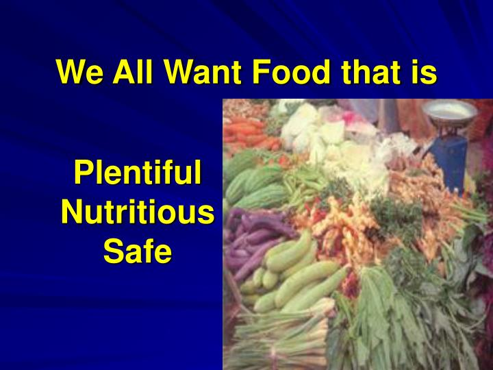 We all want food that is