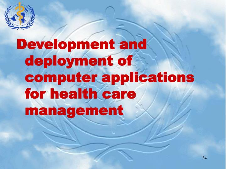 Development and deployment of computer applications for health care management