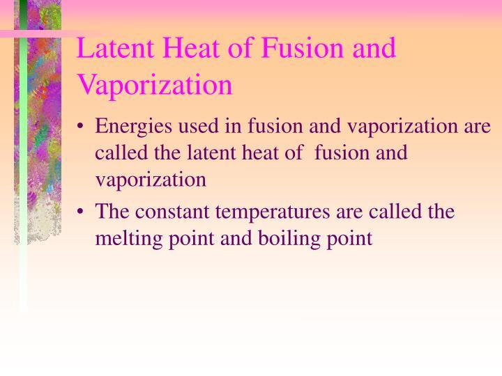 Latent Heat of Fusion and Vaporization