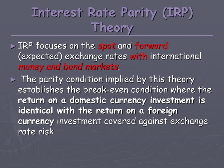 Interest Rate Parity (IRP) Theory