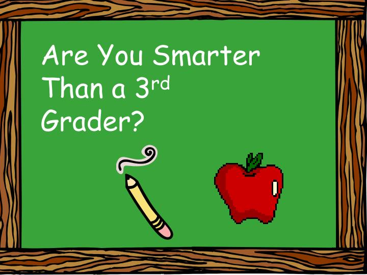 Are You Smarter Than a 3