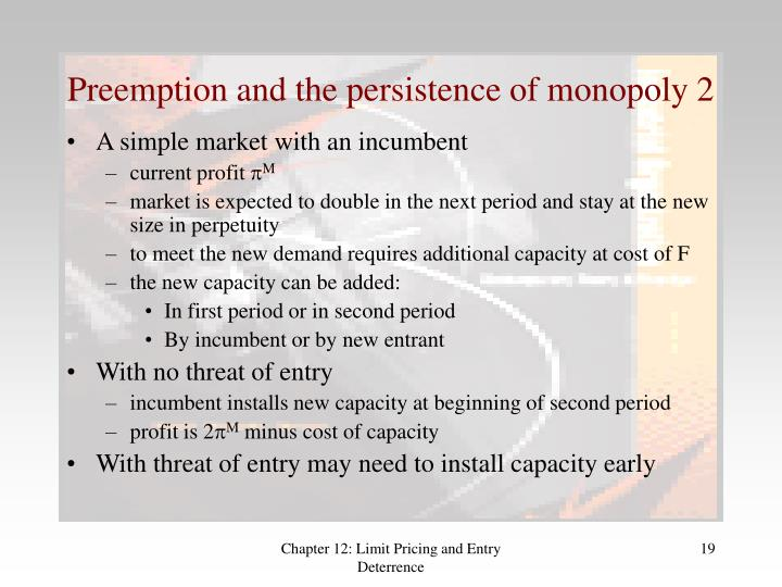Preemption and the persistence of monopoly 2