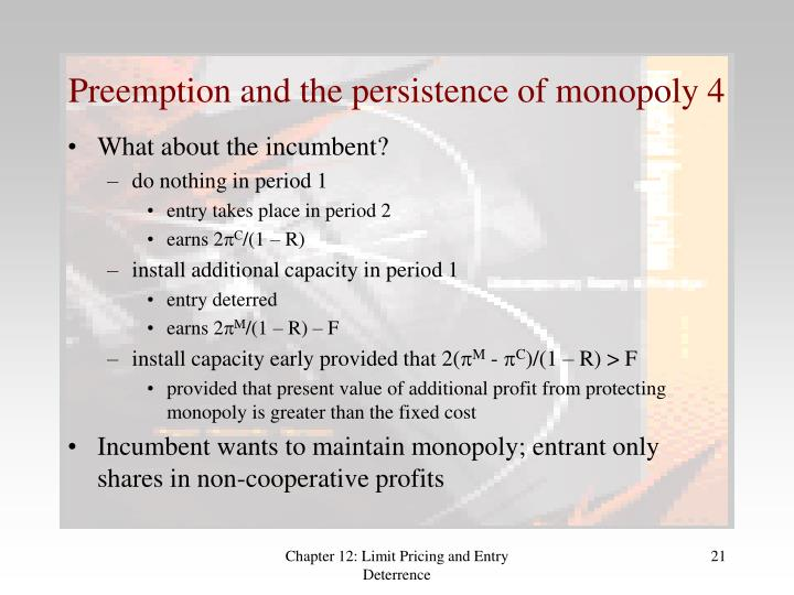 Preemption and the persistence of monopoly 4