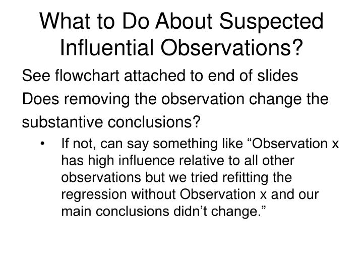 What to Do About Suspected Influential Observations?