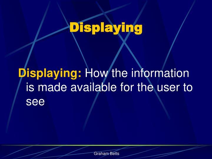 Displaying