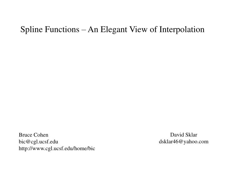 Spline Functions – An Elegant View of Interpolation