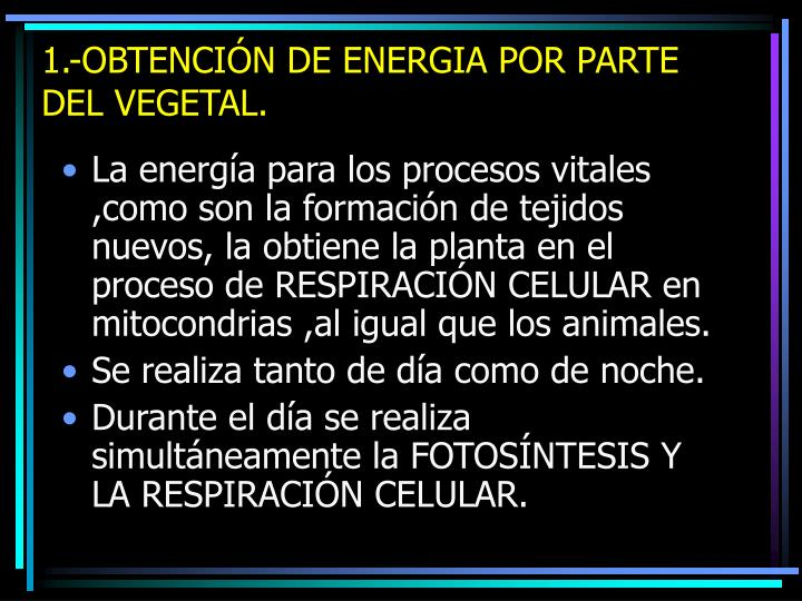 1.-OBTENCIÓN DE ENERGIA POR PARTE DEL VEGETAL.
