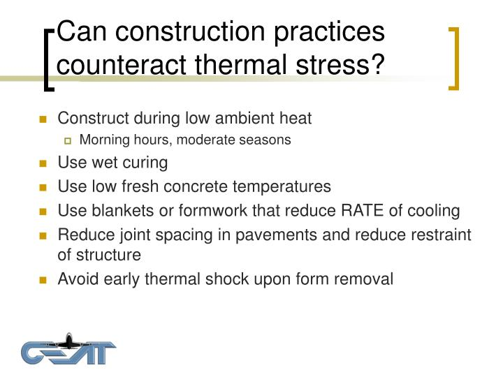 Can construction practices counteract thermal stress?