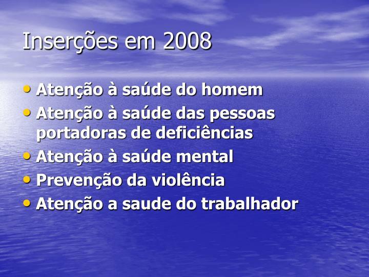 Inserções em 2008