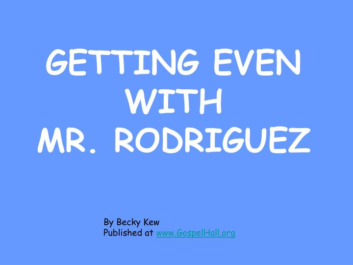 getting even with mr rodriguez