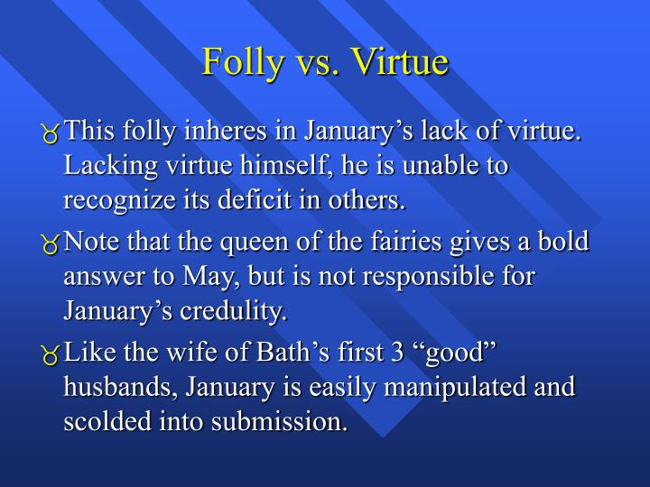 Folly vs. Virtue