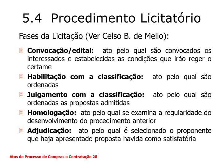 5.4  Procedimento Licitatório