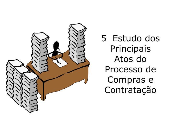 5  Estudo dos Principais Atos do Processo de Compras e Contratação