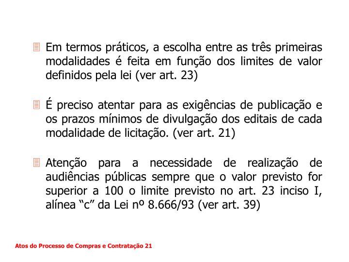 Em termos práticos, a escolha entre as três primeiras modalidades é feita em função dos limites de valor definidos pela lei (ver art. 23)
