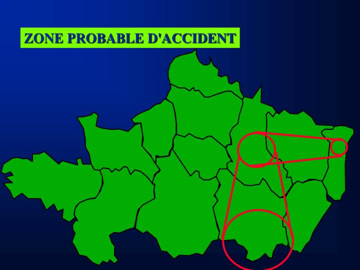 ZONE PROBABLE D'ACCIDENT