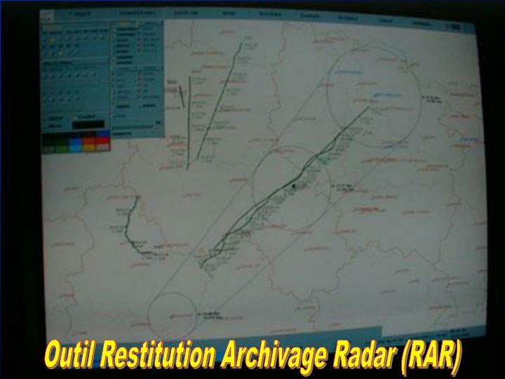 Outil Restitution Archivage Radar (RAR)