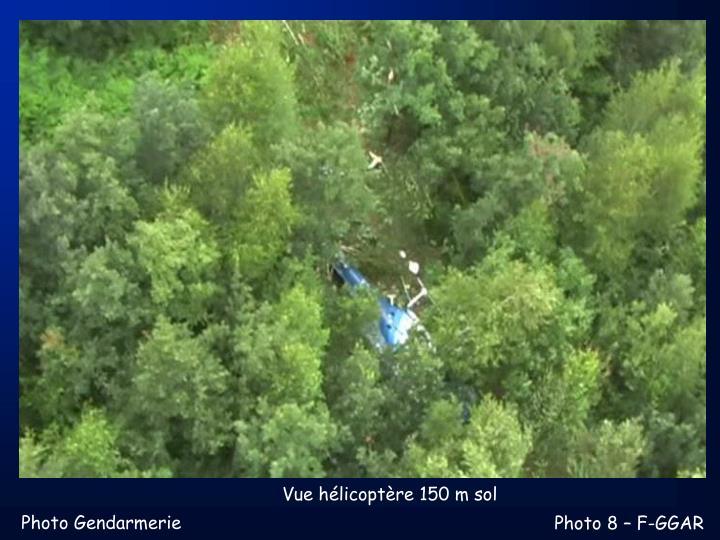 Vue hélicoptère 150 m sol
