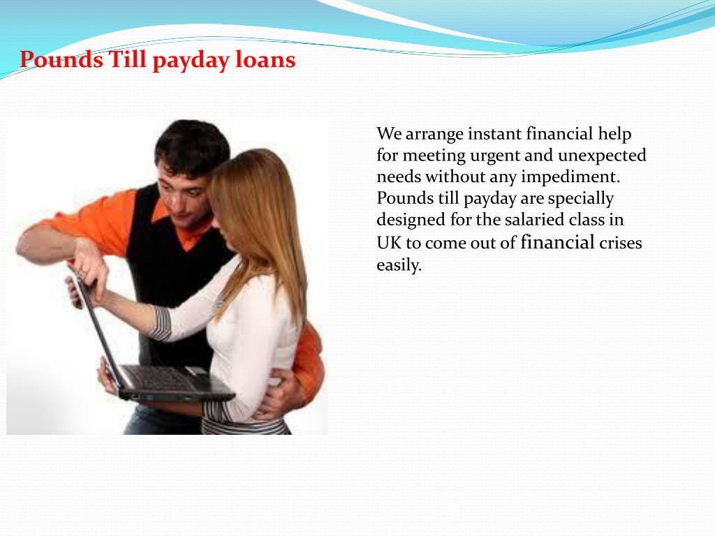 Pounds Till payday loans