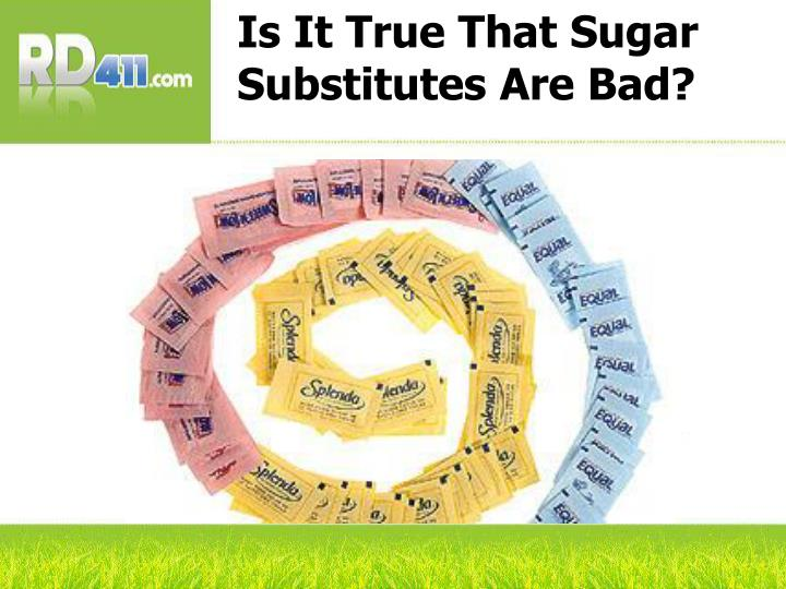 Is It True That Sugar Substitutes Are Bad?