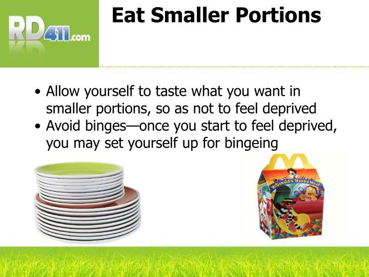 Eat Smaller Portions
