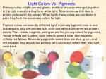 light colors vs pigments