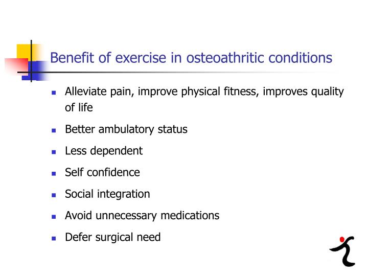 Benefit of exercise in osteoathritic conditions