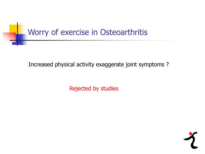 Worry of exercise in Osteoarthritis