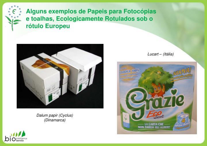 Alguns exemplos de Papeis para Fotocópias e toalhas, Ecologicamente Rotulados sob o rótulo Europeu