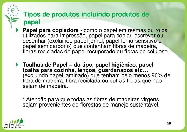 Tipos de produtos incluindo produtos de papel