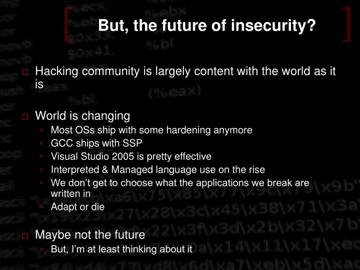 But, the future of insecurity?