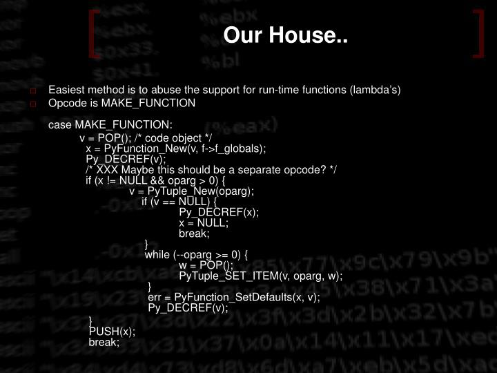 Our House..