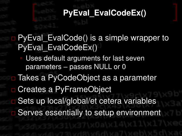 PyEval_EvalCodeEx()