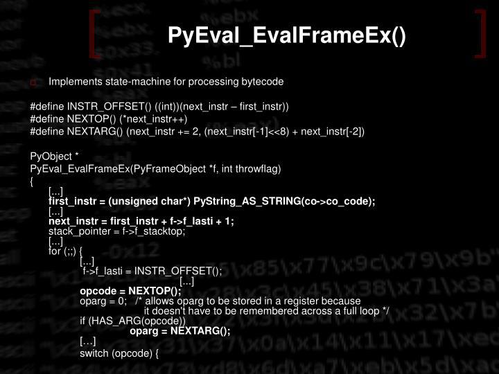 PyEval_EvalFrameEx()