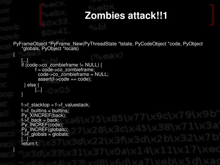 Zombies attack!!1