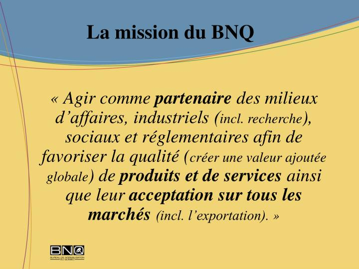 La mission du bnq