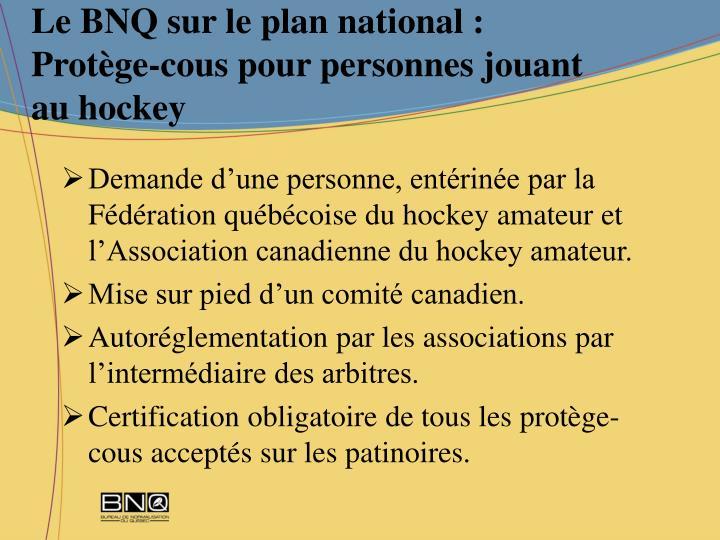 Le BNQ sur le plan national :