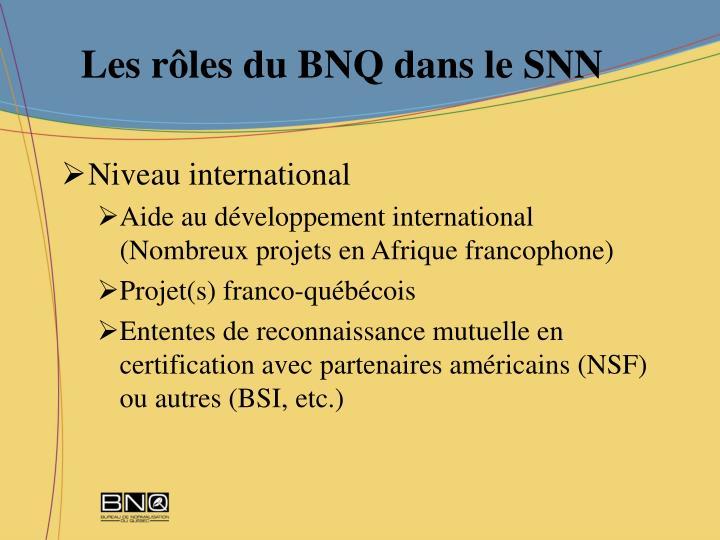 Les rôles du BNQ dans le SNN