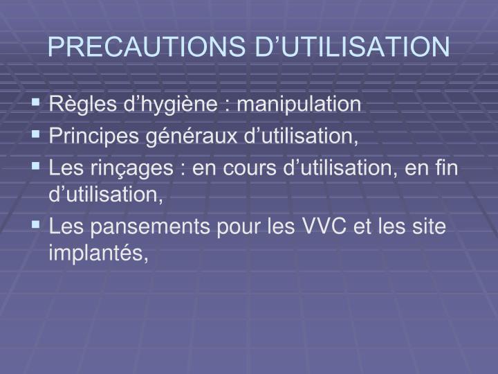 PRECAUTIONS D'UTILISATION