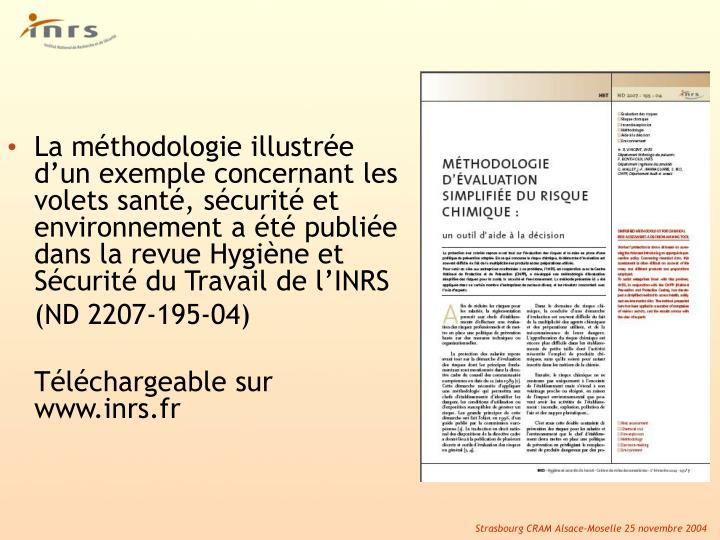 La méthodologie illustrée d'un exemple concernant les volets santé, sécurité et environnement a été publiée dans la revue Hygiène et Sécurité du Travail de l'INRS