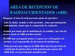 area de recepcion de radioaccidentados arr