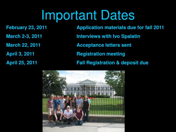 February 23, 2011		Application materials due for fall 2011