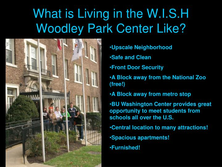 What is Living in the W.I.S.H Woodley Park Center Like?