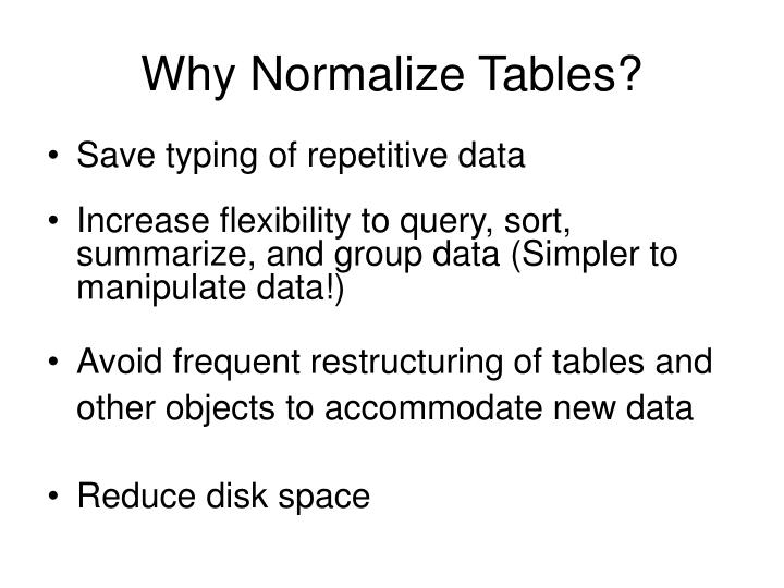 Why normalize tables