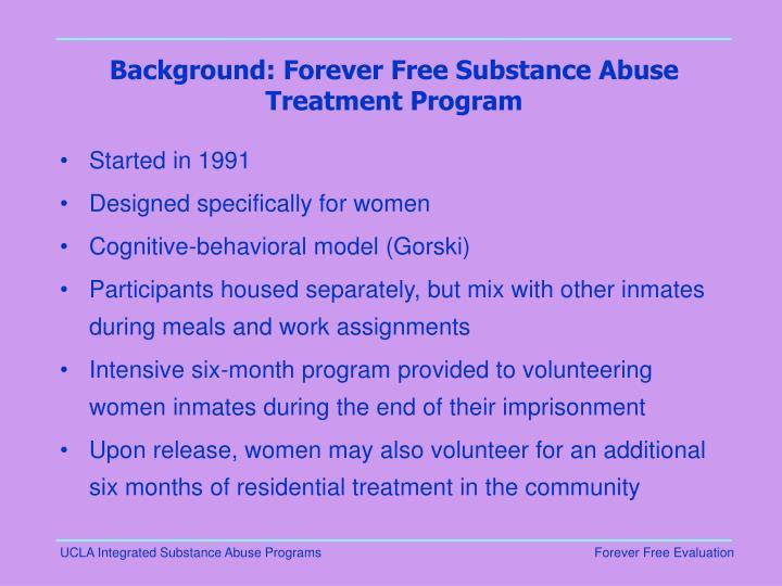 Background forever free substance abuse treatment program