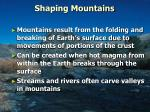 shaping mountains