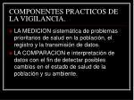 componentes practicos de la vigilancia