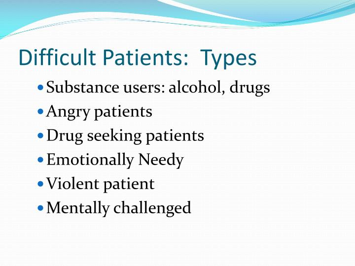 Difficult Patients:  Types